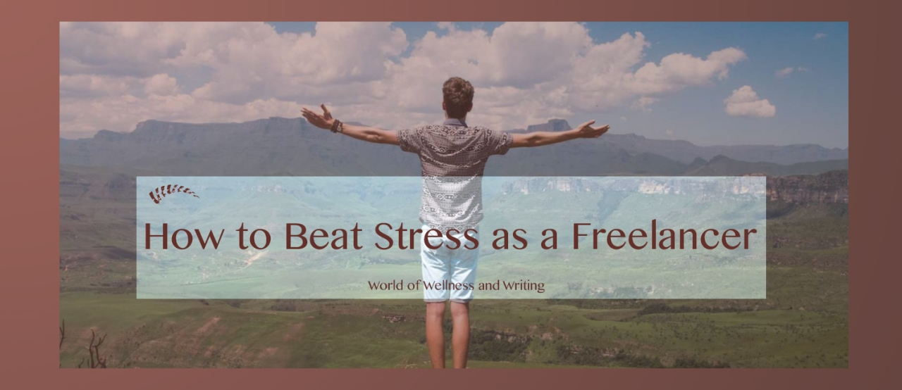 how to beat stress as a freelancer