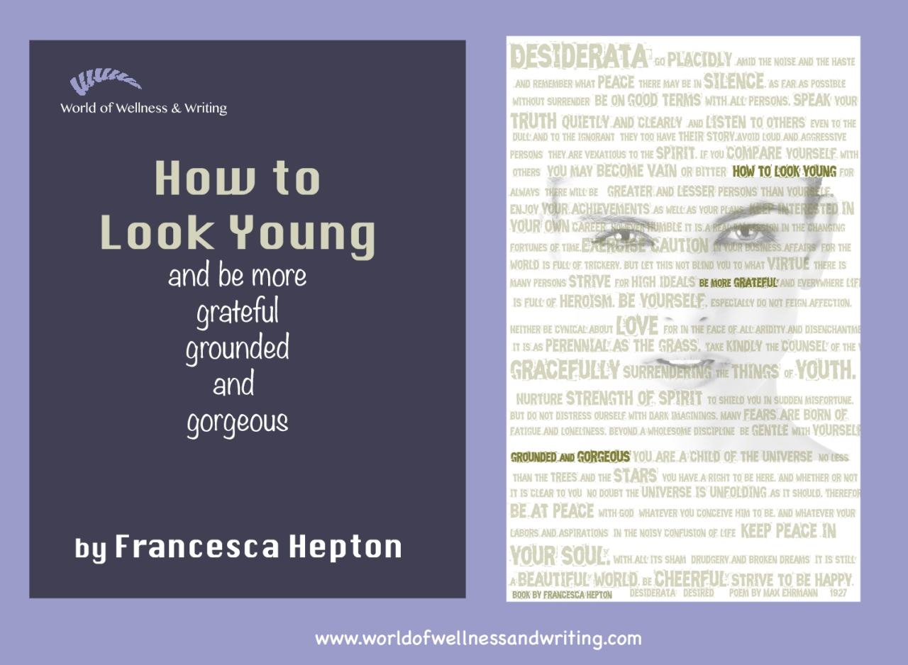 how to look young and be more grateful, grounded and gorgeous