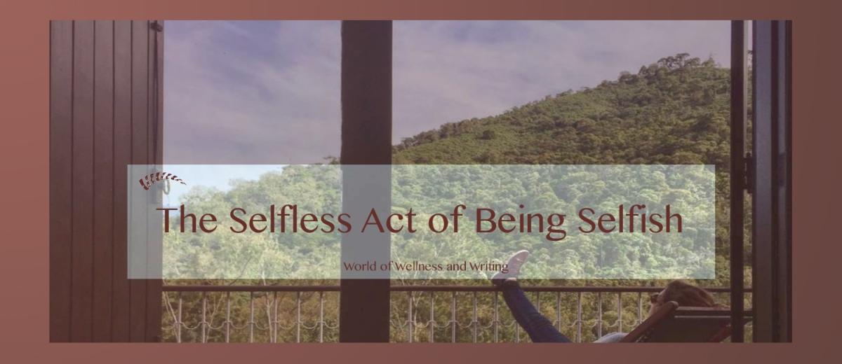 The selfless act of beingselfish