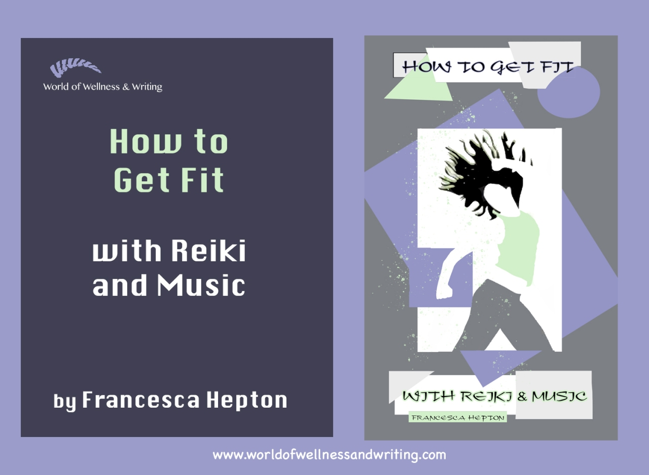 HOW TO GET FIT WITH REIKI AND MUSIC