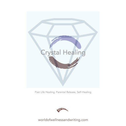 Crystal healing techniques for past healing, parental and karmic release and much more