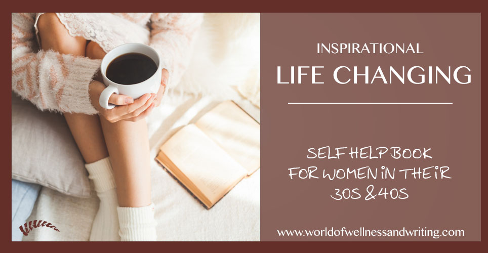 inspirational self help book for women in their 30s and 40s who want to take charge of their lives again