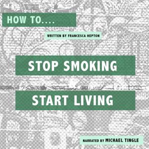 Get the right mindset to break bad habits: audio guide on quitting smoking: How to stop smoking and start living