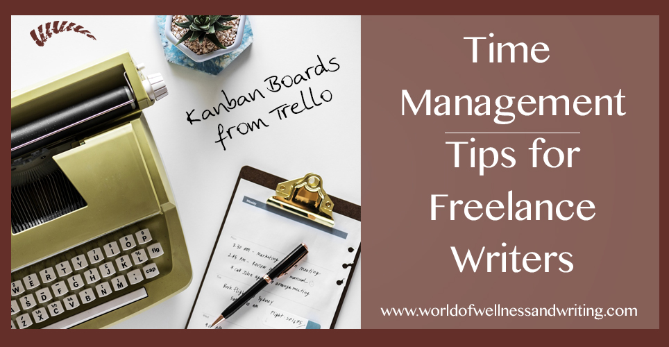 Time management tips for freelance writers to increase productivity. Simple daily schedules for work using Kanban system to stay focused and organized.