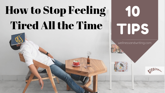 Tired of feeling tired? Here are 10 top tips to stop feeling tired all the time and being more awake, alert and focused.